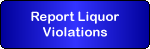 Report a Liquor Violation at a licensed location
